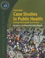 Essential Case Studies In Public Health (Essential Public Health) by Katherine