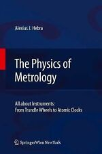 The Physics of Metrology All about Instruments From Trundle Wheels etc.. HC