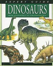 Expert Guide Dinosaurs : From Allosaurus to Tyrannosaurus by McCall, Gerrie