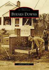 Byrnes Downs [Images of America] [SC] [Arcadia Publishing]