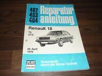RENAULT 18 R18 TS GTS 1978- Motor Getriebe Fahrwerk Elektrik WERKSTATT HANDBUCH