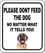 Please Dont Feed The Dog Mastiff Aluminum Composite Sign