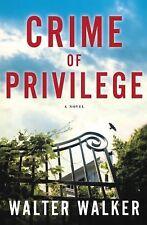 Crime of Privilege by Walter Walker (2013, Hardcover)