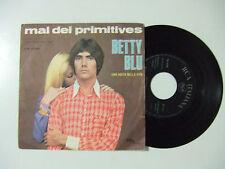Mal Dei Primitives – Betty Blu - Disco Vinile 45 Giri 7 Stampa ITALIA 1968