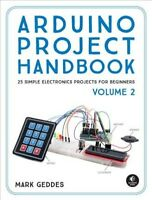 Arduino Project Handbook : 25 Simple Electronics Projects for Beginners, Pape...