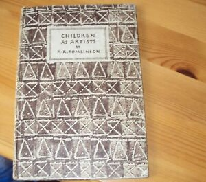 CHILDREN AS ARTISTS by R R TOMLINSON - KING PENGUIN  1947
