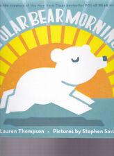 Polar Bear Morning by Lauren Thompson Hardcover dust jacket Scholastic Book