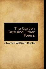 Garden Gate and Other Poems: By Charles William Butler