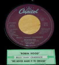 Billy Crash Craddock 45 Robinhood / We Never Made It To Chicago  w/ts