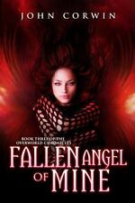 Fallen Angel of Mine: Book Three of the Overworld Chronicles (Paperback or Softb