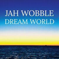 Jah Wobble - Dream World [CD]