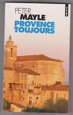 Peter Mayle - Provence Toujours. Très bon état. Lubéron.