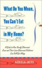 What Do You Mean, You Can't Eat in My Home?: A Guide to How Newly-ExLibrary
