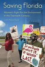 Saving Florida: Women's Fight for the Environment in the Twentieth Century (Flor