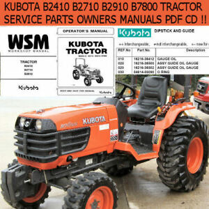 KUBOTA TRACTOR B2410 B2710 B2910 B7800 SERVICE OWNERS PARTS MANUALS CD  *NICE*
