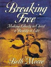 Breaking Free : Making Liberty in Christ a Reality in Life by Beth Moore (1999,…