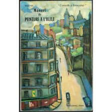 MANUEL de PEINTURE à L'HUILE par MAUPAN Artiste Peintre Édit. Henri Laurens 1965
