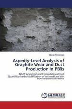 Asperity-Level Analysis of Graphite Wear and Dust Production in Pbrs by...