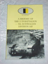 A HISTORY OF THE 2/29 BATTALION - 8TH AUSTRALIAN DIVISION AIF - NOW VERY SCARCE