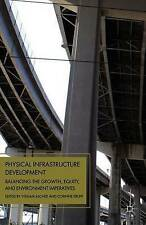 Physical Infrastructure Development: Balancing the Growth, Equity, and Environme