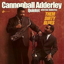 Cannonball Adderley Quintet With Nat Adderley - Them Dirty Blues, 180 G. Vinyl !