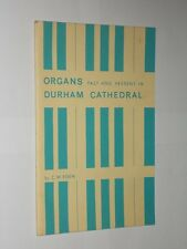 C.W. Eden Organs Past And Present In Durham Cathedral. Softback Book 1978.
