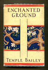 ENCHANTED GROUND by Temple Bailey - 1933 1st Edition in DJ