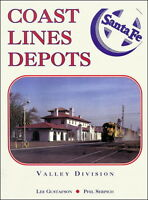 COAST LINE DEPOTS, Valley Division: Barstow & Oakland/San Francisco - (NEW BOOK)