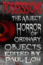 Possessions: A Collection of Short Stories About the Abject Horror of Ordinary O