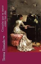 NEW Corazón que se mece entre tus olas (Spanish Edition) by Teresa Tiznado