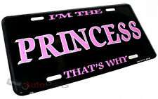 I'M THE PRINCESS THAT'S WHY LICENSE PLATE ALUMINUM STAMPED METAL auto/car TAG