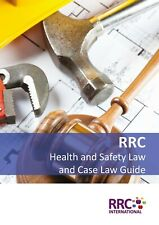 RRC Law Guide: UK Health & Safety Law and Case Law