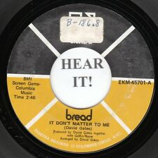Bread 70s ROCK 45 (Elektra 45701) It Don't Matter to Me/Call on Me  M-