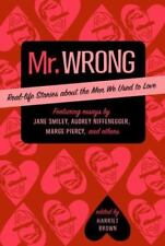 Mr. Wrong: Real-Life Stories About the Men We Used to Love-ExLibrary