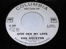 Van Houstn: Give Her My Love / One Time Too Many 45