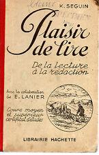 PLAISIR DE LIRE Cours moyen et supérieur, par K. SEGUIN, Librairie HACHETTE