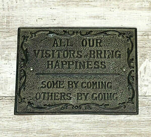 """Cast Iron Plaque All Our Visitors Bring Happiness Some by Coming Some Going 6x8"""""""