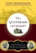 The Victorian Internet: The Remarkable Story of the Telegraph and the...