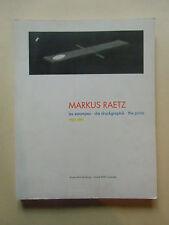 MARKUS RAETZ   les estampes 1957-1991   catalogue raisonné  2500 exemplaires