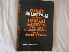 Adult Illiteracy in the United States: A Report to the Ford Foundation Hunter,