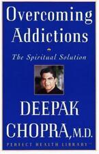 Overcoming Addictions: The Spiritual Solution - Acceptable - Chopra M.D., Deepak