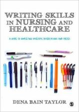 Writing Skills in Nursing and Healthcare : A Guide to Completing Successful...