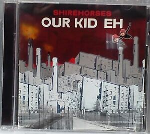Shirehorses (Mark Radcliffe) - Our Kid Eh (CD 2001)
