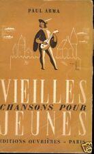 Paul Arma = VIEILLES CHANSONS POUR JEUNES
