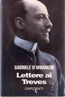 Lettere ai Treves - Gabriele D'Annunzio - Libro nuovo e RARO!