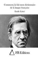 Comment J'ai Fait Mon Dictionnaire de la Langue Française by Émile Littré...