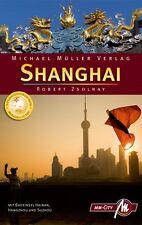 SHANGHAI Reiseführer Michael Müller 09 Stadtführer China MM-City NEU