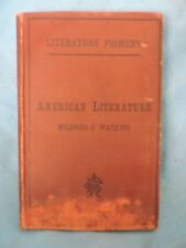 1894 LITARATIURE PRIMERS AMERICAN LITERATURE BOOK BY MILDRED C WATKINS