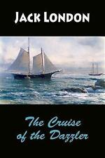 The Cruise of the Dazzler by London, Jack 9781546551027 -Paperback