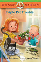 Judy Moody and Friends: Triple Pet Trouble by McDonald, Megan